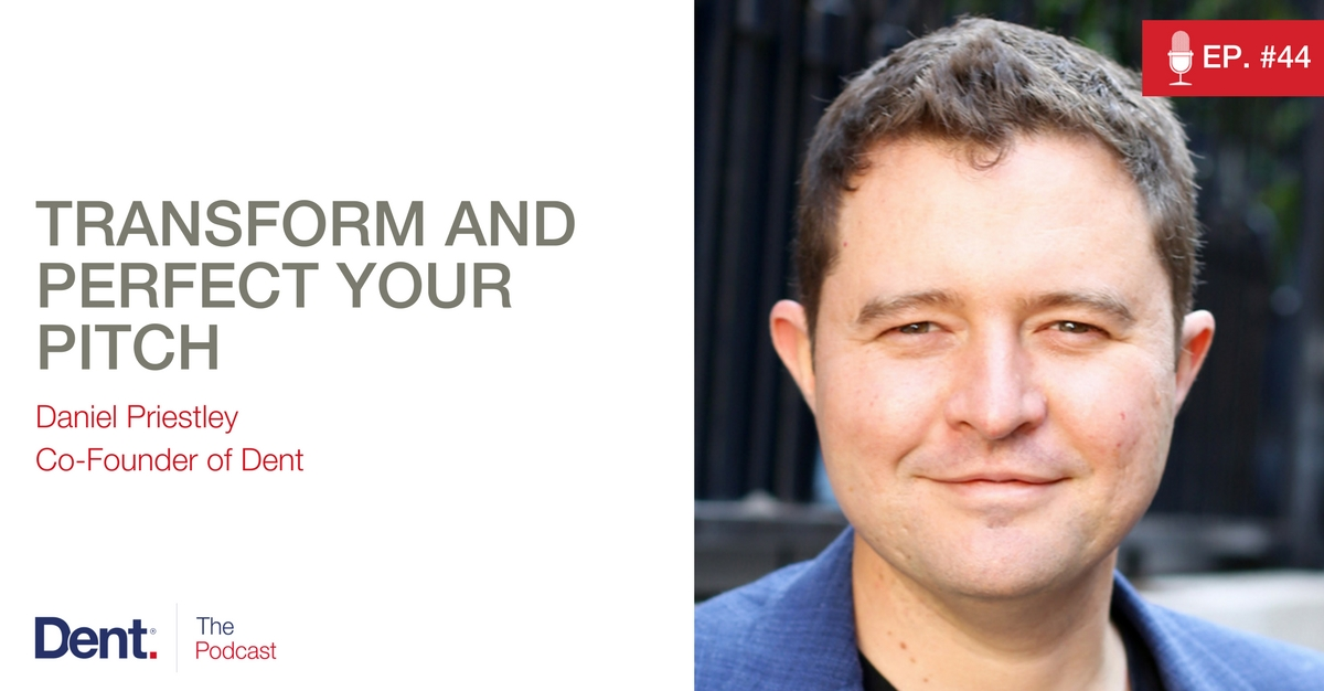 Ep 44 Perfect Your Pitch with Daniel Priestley - Key Person of Influence