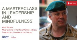 Ep.57 Major General Andy Salmon CMG OBE On: Being a Great Leader in the Face of Stress, Overwhelm and Complexity
